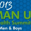 2013 Man Up Health Summit for Men and Boys